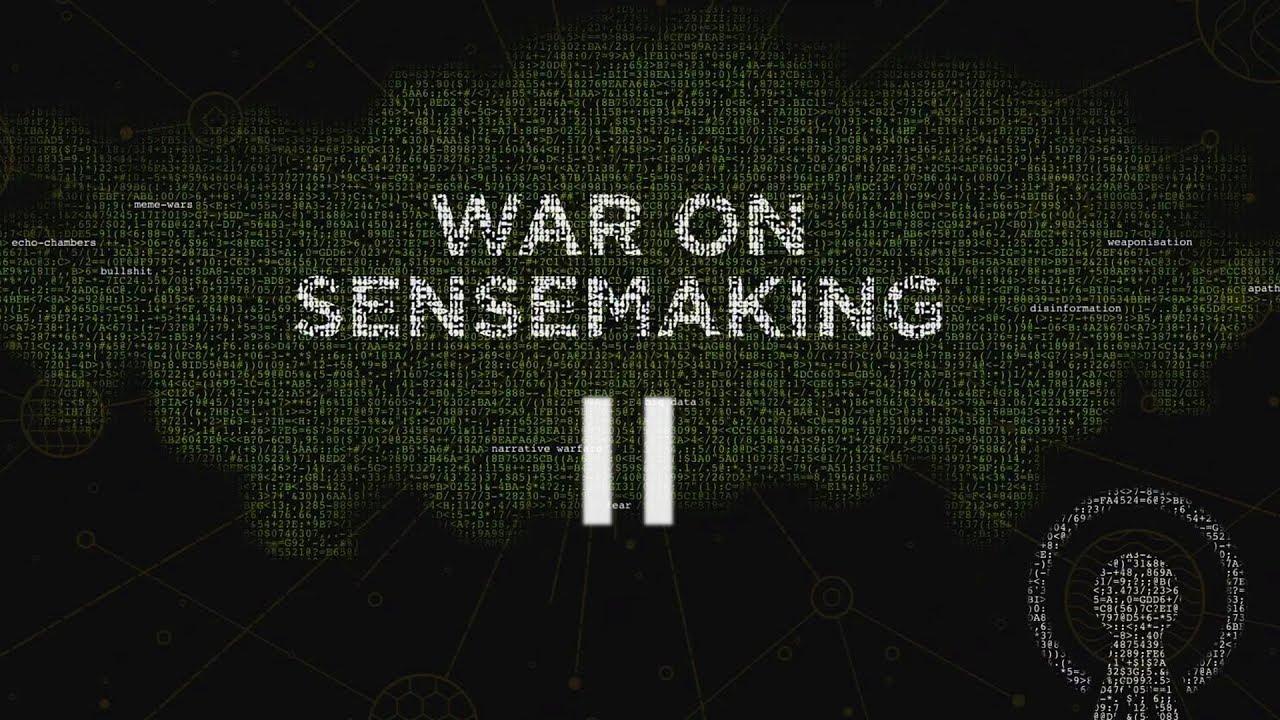 War on Sensemaking 2